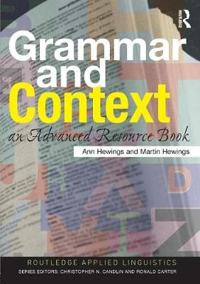 Grammar and Context: An Advanced Resource Book - Routledge Applied Linguistics (Paperback)