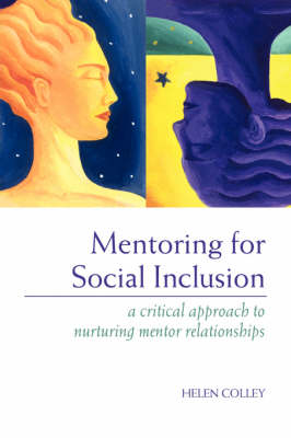 Mentoring for Social Inclusion: A Critical Approach to Nurturing Mentor Relationships (Paperback)