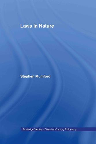 Laws in Nature - Routledge Studies in Twentieth-Century Philosophy (Hardback)