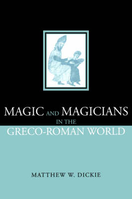 Magic and Magicians in the Greco-Roman World (Paperback)