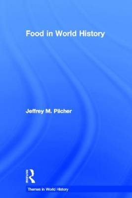 Food in World History - Themes in World History (Hardback)
