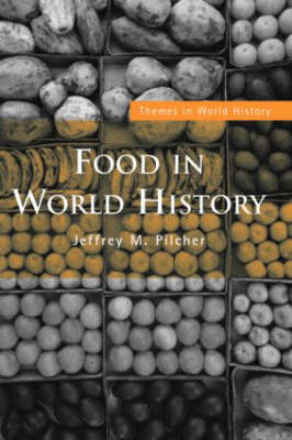 Food in World History - Themes in World History (Paperback)