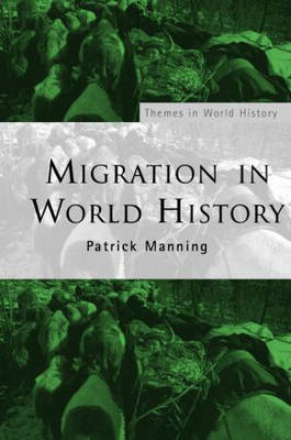Migration in World History - Themes in World History (Paperback)
