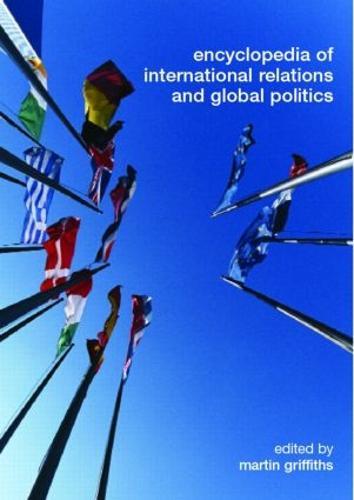 Encyclopedia of International Relations and Global Politics (Hardback)