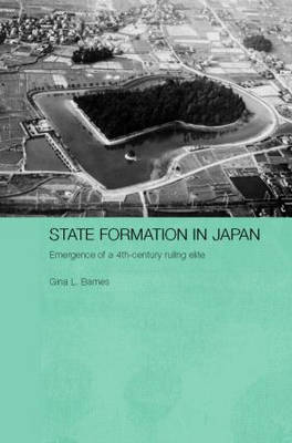 State Formation in Japan: Emergence of a 4th-Century Ruling Elite (Hardback)