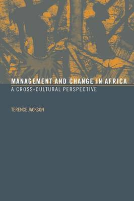 Management and Change in Africa: A Cross-Cultural Perspective (Paperback)