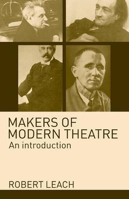 Makers of Modern Theatre: An Introduction (Paperback)
