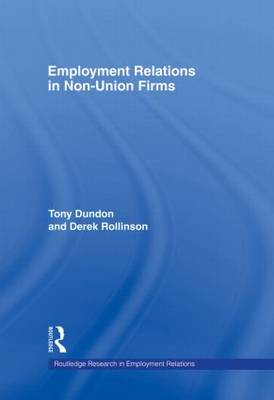 Employment Relations in Non-Union Firms - Routledge Research in Employment Relations (Hardback)