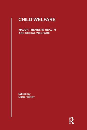 Child Welfare: Major Themes in Health and Social Welfare (Hardback)