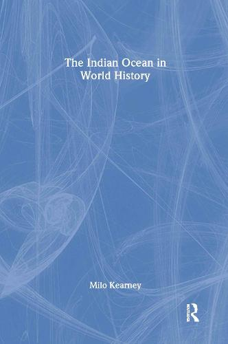 The Indian Ocean in World History - Themes in World History (Paperback)