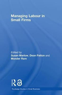 Managing Labour in Small Firms - Routledge Studies in Small Business (Hardback)