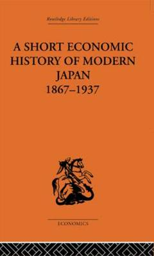 Short Economic History of Modern Japan (Hardback)