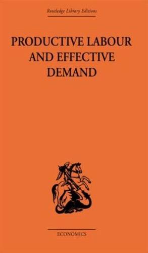 Productive Labour and Effective Demand (Hardback)