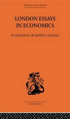 London Essays in Economics: In Honour of Edwin Cannan (Hardback)
