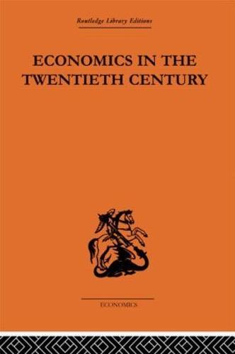 Economics in the Twentieth Century: The History of its International Development (Hardback)