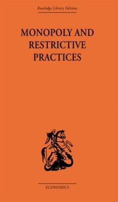 Monopoly and Restrictive Practices (Hardback)