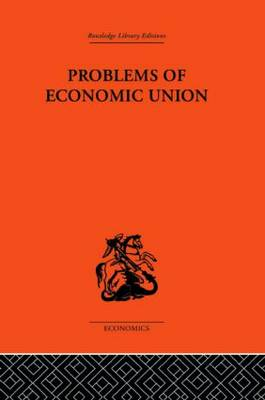 Problems of Economic Union (Hardback)