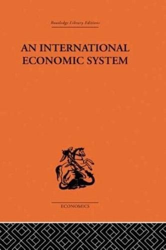 An International Economic System (Hardback)