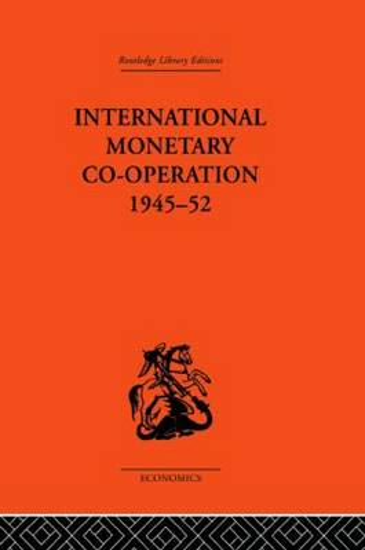 International Monetary Co-operation 1945-52 (Hardback)
