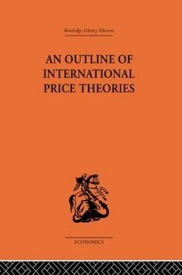 An Outline of International Price Theories (Hardback)