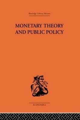 Monetary Theory and Public Policy (Hardback)