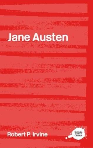Jane Austen - Routledge Guides to Literature (Paperback)