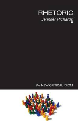 Rhetoric - The New Critical Idiom (Paperback)