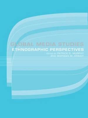 Global Media Studies: An Ethnographic Perspective (Paperback)