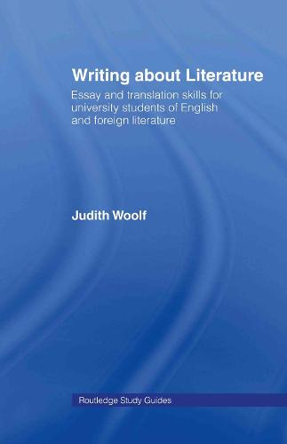 Writing About Literature: Essay and Translation Skills for University Students of English and Foreign Literature (Hardback)