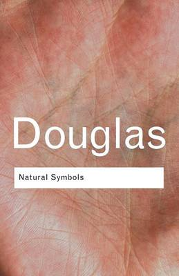 Natural Symbols: Explorations in Cosmology - Routledge Classics (Paperback)