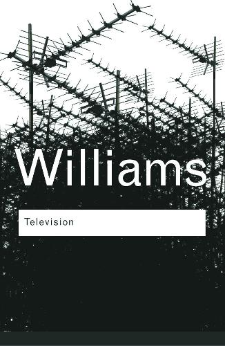 Television: Technology and Cultural Form - Routledge Classics (Paperback)