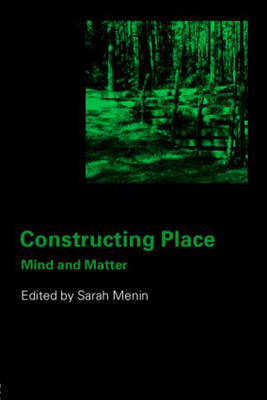 Constructing Place: Mind and the Matter of Place-Making (Paperback)