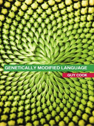 Genetically Modified Language: The Discourse of Arguments for GM Crops and Food (Hardback)