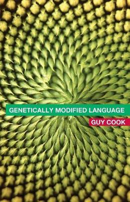 Genetically Modified Language: The Discourse of Arguments for GM Crops and Food (Paperback)
