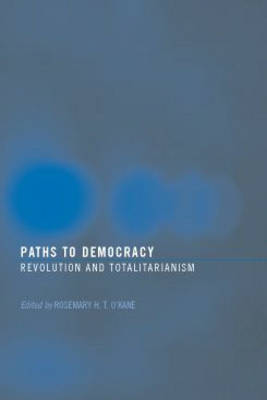 Paths to Democracy: Revolution and Totalitarianism (Paperback)