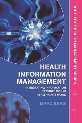 Health Information Management: Integrating Information and Communication Technology in Health Care Work - Routledge Health Management (Paperback)