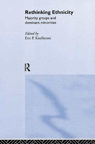 Rethinking Ethnicity: Majority Groups and Dominant Minorities (Hardback)