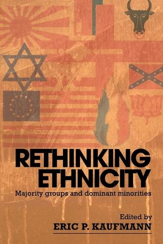 Rethinking Ethnicity: Majority Groups and Dominant Minorities (Paperback)