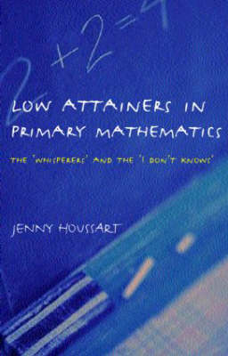 Low Attainers in Primary Mathematics: The Whisperers and the Maths Fairy (Paperback)
