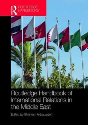 Routledge Handbook on the International Relations of the Middle East (Hardback)