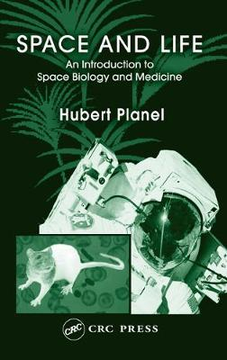 Space and Life: An Introduction to Space Biology and Medicine (Hardback)