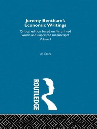 Jeremy Bentham's Economic Writings: Volume One (Hardback)
