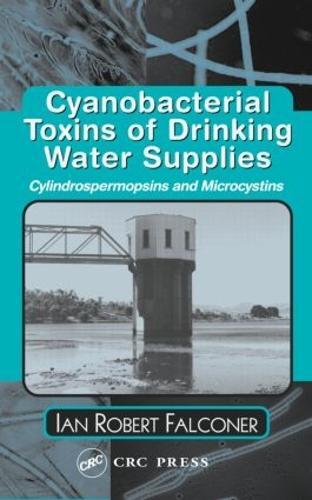 Cyanobacterial Toxins of Drinking Water Supplies (Hardback)