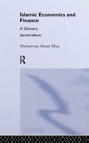 Islamic Economics and Finance: A Glossary (Hardback)