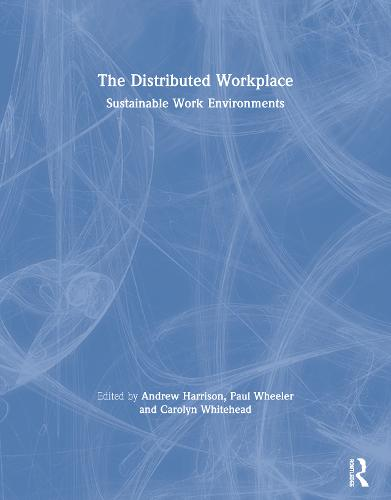 The Distributed Workplace: Sustainable Work Environments (Paperback)