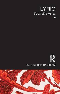 Lyric - The New Critical Idiom (Paperback)