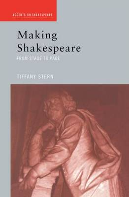 Making Shakespeare: From Stage to Page - Accents on Shakespeare (Hardback)