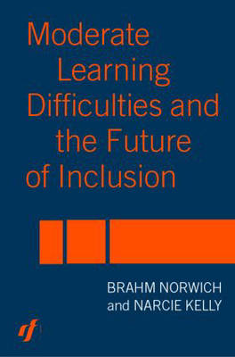 Moderate Learning Difficulties and the Future of Inclusion (Paperback)