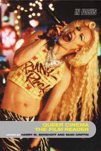 Queer Cinema, The Film Reader - In Focus: Routledge Film Readers (Paperback)