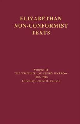 The Writings of Henry Barrow, 1587-1590 (Hardback)